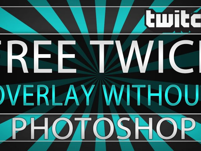 HOW TO GET A FREE TWITCH OVERLAY!!! (No Photoshop Needed)