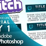 How to Create Professional Twitch Panels in Photoshop! The Freelance Life [DAY 1]