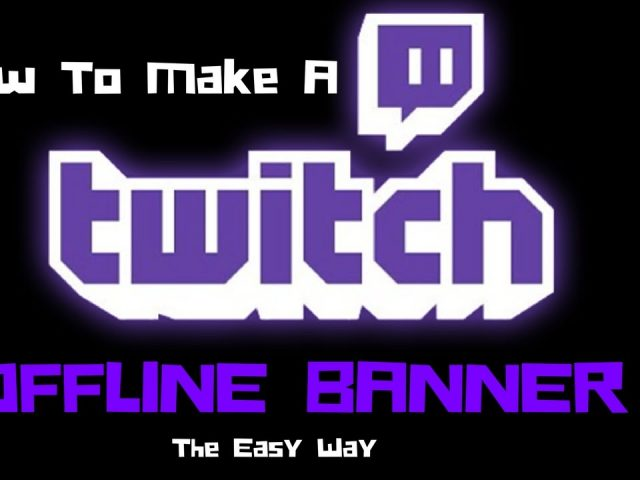 How To Make Twitch Offline Banner- The Easy Way Tutorial