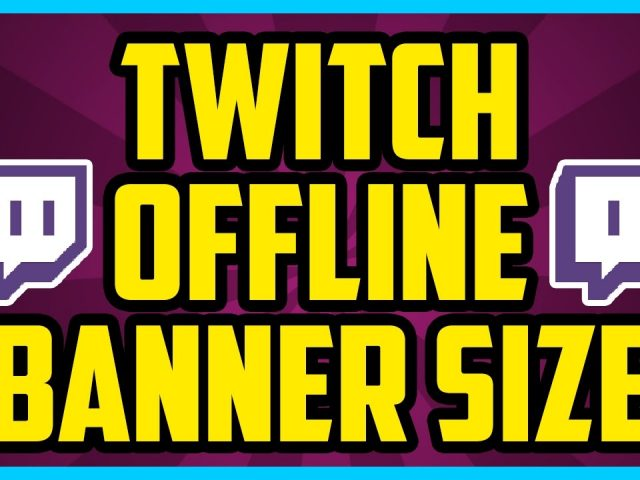 WHAT IS THE TWITCH OFFLINE BANNER SIZE IN PIXELS 2017 – Twitch Offline Screen Resolution