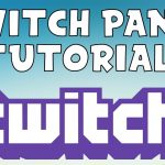 Twitch tutorials Episode # 2 | How To Setup Twitch Panels