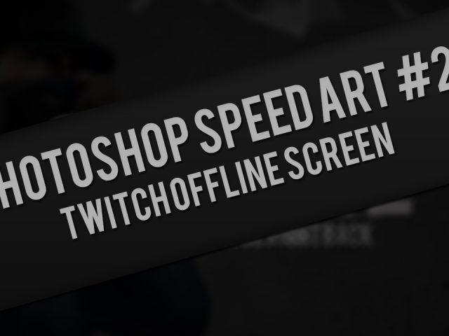 Speed Art #2 Twitch offline screen