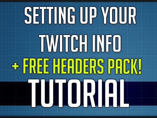 Twitch Panel Tutorial + Free Header Pack!