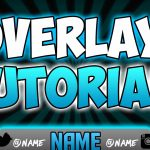 How To Make A Twitch/YouTube Overlay For FREE! (2017 Tutorial)