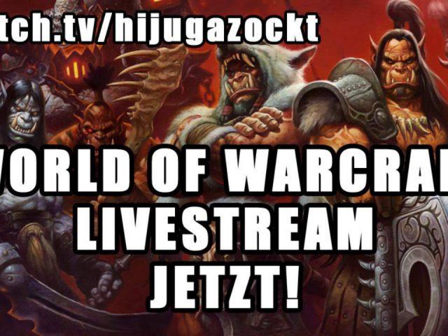 JETZT LIVE mit World of Warcraft auf Twitch // offline