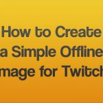 How to Create a Simple Offline Image for Twitch in Photoshop