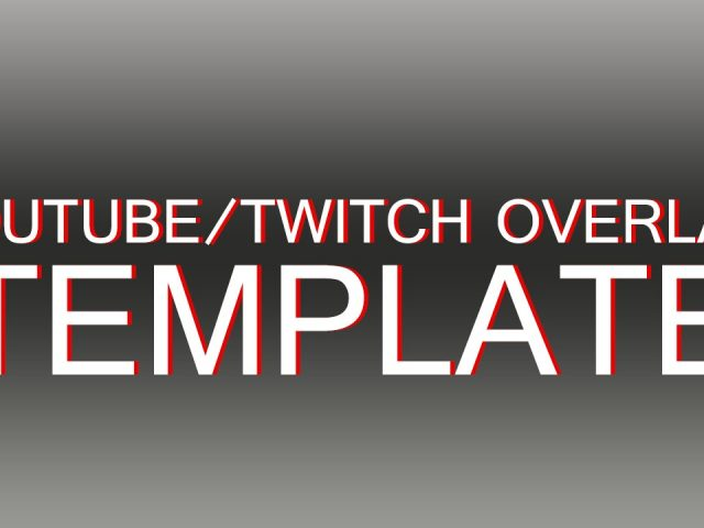 Free Youtube/Twitch Overlay PhotoShop Template #1