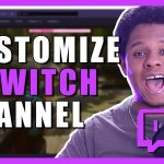 Customize your Twitch channel – Step by step