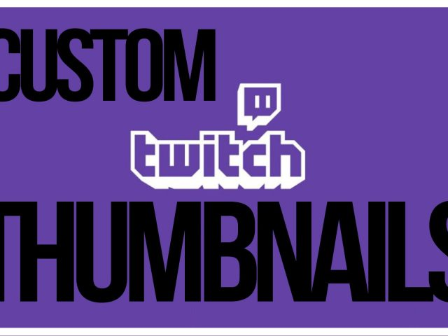 How To Add Custom Thumbnails To Twitch VODS – Full Tutorial