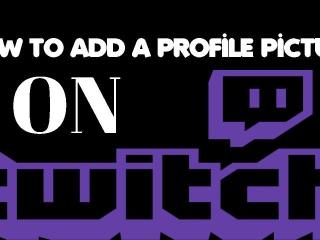 How to Add a Profile Picture to Twitch!
