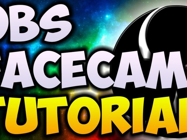How To Add Facecam To OBS (WORKING 2018) – How To Add A Facecam To Your Videos
