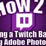 How2! Making a Twitch banner with Photoshop 2018