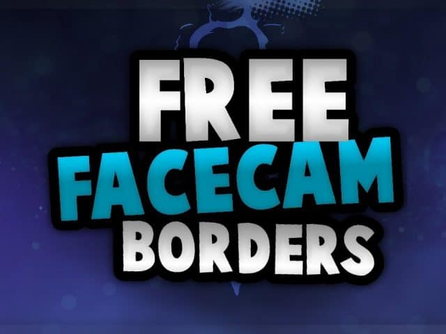 FREE Facecam Border Templates (Twitch/YouTube)