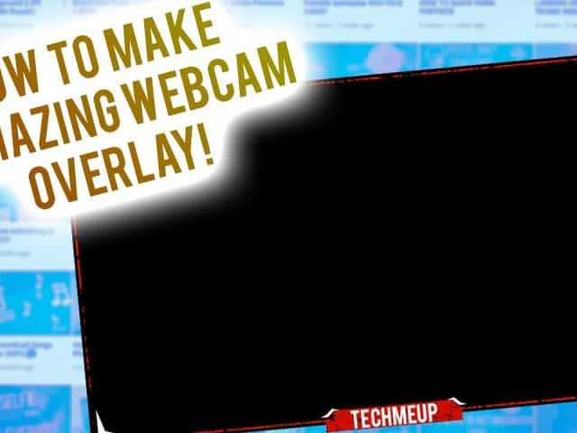 How to make AWESOME WEBCAM Overlay!