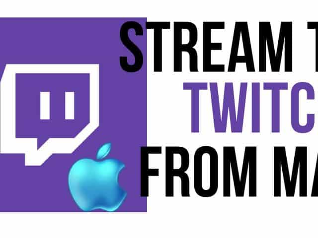 How To Stream To Twitch From A Mac – Twitch Tutorial