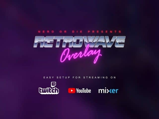 Retrowave Overlays and Stream Designs (Goal Widgets, Panels, Overlays, and Screens)