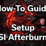 MSI Afterburner – How to setup On-Screen Display