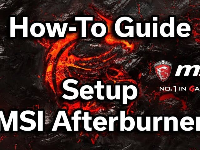MSI Afterburner – How to setup On-Screen Display